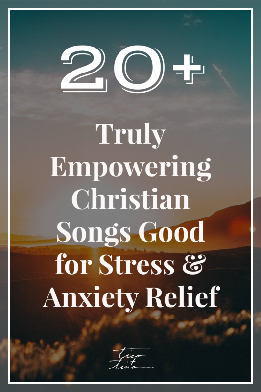 20+ Truly Empowering Christian Songs Good for Stress and Anxiety Relief | anxiety prayer, prayer for anxiety - to help anxiety and depression go away, when anxiety is getting worse, when anxiety is ruining your life, when anxiety is through the roof, anxiety cure, anxiety grounding techniques, anxiety help, Christian playlist