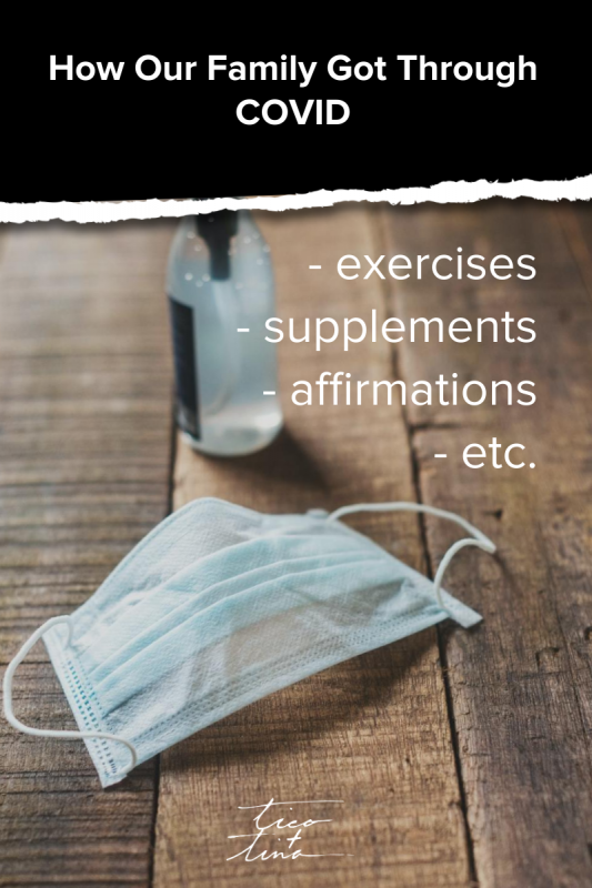 how our family got through covid - exercises, supplements, affirmations, etc.