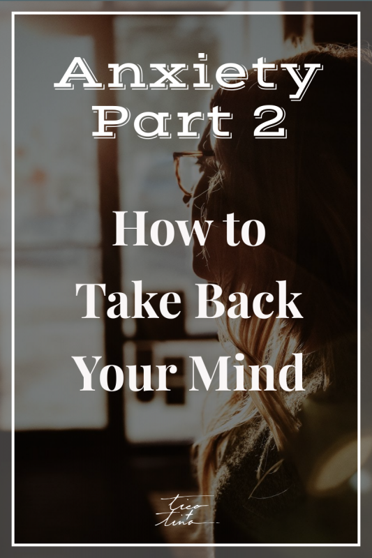 How to take back your mind from anxiety