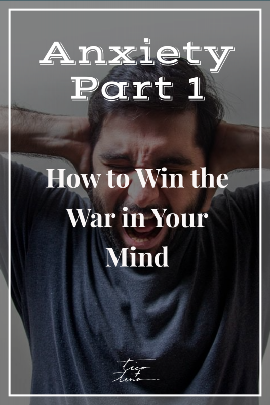 Anxiety help: How to win the war in your mind
